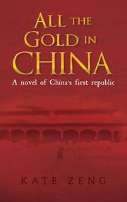 ALL THE GOLD IN CHINA by Kate Zeng