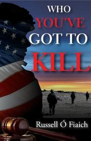 WHO YOU'VE GOT TO KILL by Russell  O Fiaich