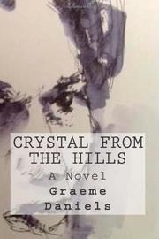 Crystal From The Hills by Graeme Daniels