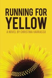 Running for Yellow by Christina Varrasso