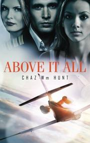 ABOVE IT ALL by Chaz Wm Hunt