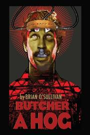 BUTCHER A HOG by Brian O'Sullivan