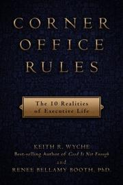 CORNER OFFICE RULES by Keith R. Wyche