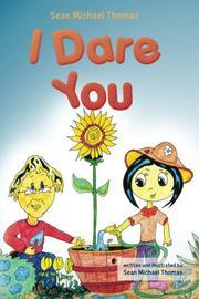 I DARE YOU by Sean Michael Thomas