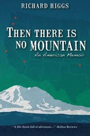 Then There Is No Mountain by Richard  Higgs