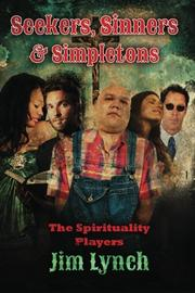 Seekers, Sinners & Simpletons by Jim Lynch