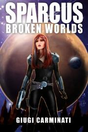 Sparcus: Broken Worlds by Giugi Carminati