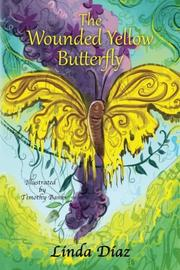 The Wounded Yellow Butterfly by Linda Diaz