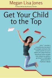 Get Your Child To The Top by Megan Lisa Jones