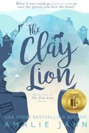 The Clay Lion by Amalie Jahn