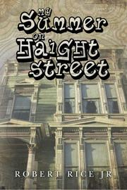 MY SUMMER ON HAIGHT STREET by Robert Rice Jr.