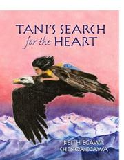 Tani's Search for the Heart by Keith Egawa