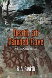 Death at Painted Cave by B A Smith