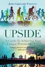 UPSIDE by John Gregory Vincent