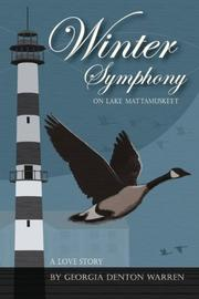 Winter Symphony on Lake Mattamuskeet: A Love Story by Georgia Denton Warren