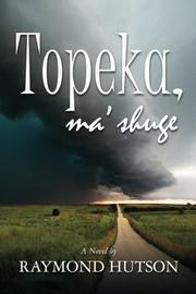 TOPEKA, ma 'shuge by Raymond Hutson