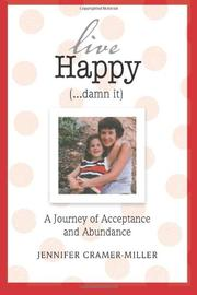 Live Happy (...DAMN IT) by Jennifer Cramer-Miller