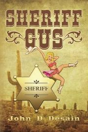 SHERIFF GUS by John D DeSain