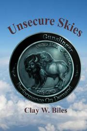 UNSECURE SKIES by Clay W. Biles