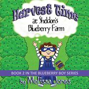 HARVEST TIME AT SHELDON'S BLUEBERRY FARM by Melissa Jones