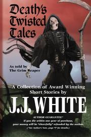 DEATH'S TWISTED TALES by J.J. White