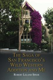 THE SAGA OF SAN FRANCISCO'S WILD WESTERN ADDITION AND ME by Robert Leland Speer