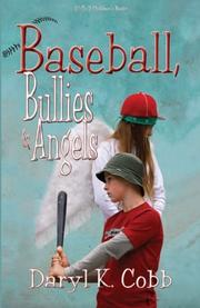 BASEBALL, BULLIES & ANGELS by Daryl K. Cobb