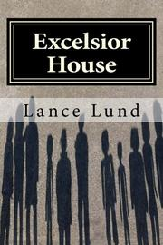 EXCELSIOR HOUSE by Lance Lund
