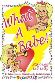 WHAT A BABE! by Kathy  Johnson