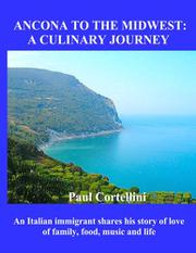 Ancona to the Midwest: A Culinary Journey by Paul Joseph Cortellini