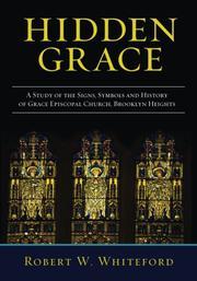 HIDDEN GRACE by Robert W. Whiteford