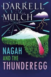 Nagah And The Thunderegg by Darrell Mulch