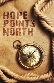 HOPE POINTS NORTH by Robert Douglas Spetta