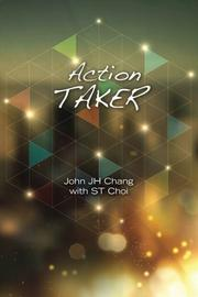 Action Taker by John JH Chang