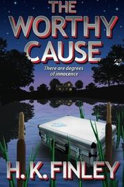 The Worthy Cause by H K Finley