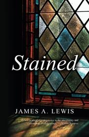STAINED by James A Lewis
