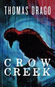 CROW CREEK by Thomas Drago
