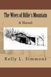 The Wives of Billie's Mountain by Kelly L. Simmons