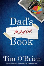 DAD'S MAYBE BOOK by Tim O'Brien