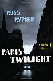 PARIS TWILIGHT by Russ Rymer