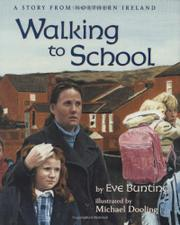WALKING TO SCHOOL by Eve Bunting