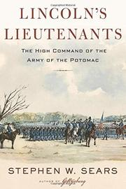 LINCOLN'S LIEUTENANTS by Stephen W. Sears