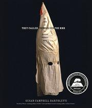 THEY CALLED THEMSELVES THE KKK by Susan Campbell Bartoletti