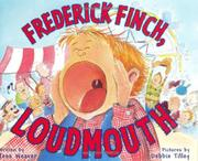FREDERICK FINCH, LOUDMOUTH by Tess Weaver