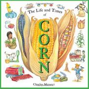 THE LIFE AND TIMES OF CORN by Charles Micucci