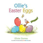 OLLIE'S EASTER EGGS by Olivier Dunrea