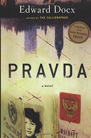 PRAVDA by Edward Docx