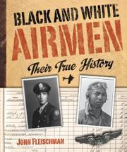 BLACK AND WHITE AIRMEN by John Fleischman