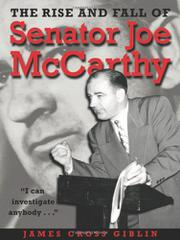 THE RISE AND FALL OF SENATOR JOE MCCARTHY by James Cross Giblin