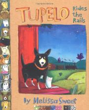 TUPELO RIDES THE RAILS by Melissa  Sweet